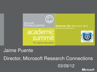 Redmond, WA |  March 8-9, 2012 Microsoft.com / pilhighered