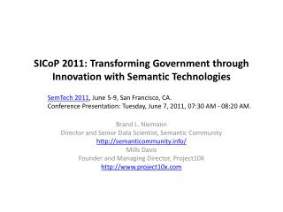 SICoP  2011 :  Transforming Government through Innovation with Semantic  Technologies