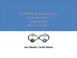UCSB Web Standards Guide Brown Bag Series Mobile Web March 23, 2011