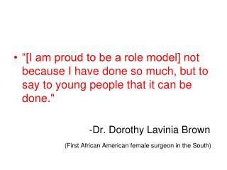 """[I am proud to be a role model] not because I have done so much, but to say to young people that it can be done."""