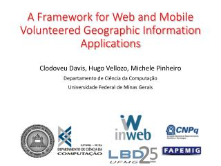 A Framework for Web and Mobile Volunteered Geographic Information Applications