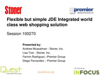 Flexible but simple JDE Integrated world class web shopping solution Session 100270