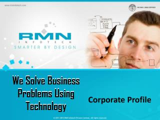 We Solve Business Problems Using Technology