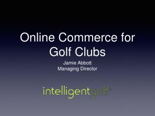 Online Commerce for Golf Clubs