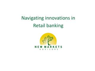 Navigating innovations in  Retail banking