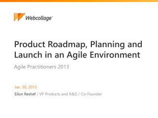 Product Roadmap, Planning and Launch in an Agile Environment