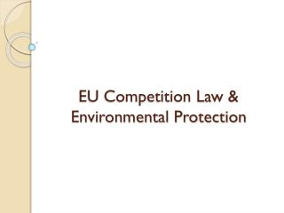 EU Competition Law & Environmental Protection