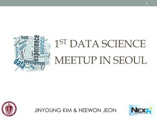 1 st  DATA SCIENCE  MEETUP in SEOUL