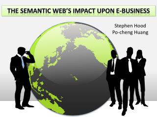 THE SEMANTIC WEB�S IMPACT UPON E-BUSINESS