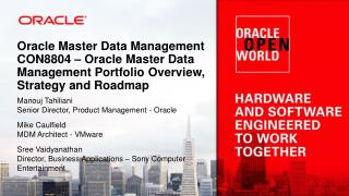 Oracle Master Data Management CON8804 – Oracle Master Data Management Portfolio Overview, Strategy and Roadmap