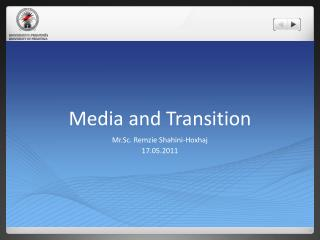 Media  and  Transition