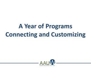 A Year of Programs  Connecting and C ustomizing