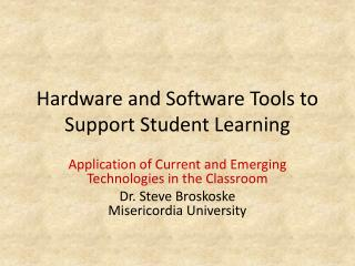 Hardware and Software Tools to Support Student Learning