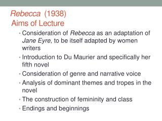 Rebecca   (1938)  Aims of Lecture