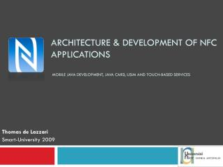 Architecture &  Development  of NFC Applications  Mobile Java development, Java Card, USIM and touch-based services