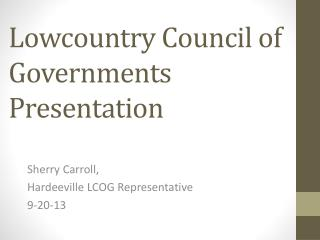 Lowcountry  Council of Governments Presentation