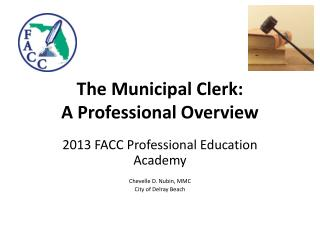 The Municipal Clerk:   A Professional Overview