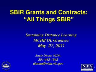 SBIR  Grants and Contracts: �All Things SBIR�