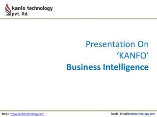 Presentation On  'KANFO' Business Intelligence