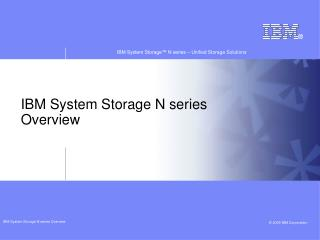 IBM System Storage N series Overview