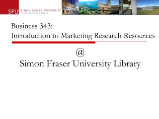 Business 343: Introduction to Marketing Research Resources
