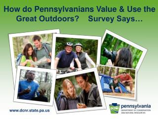 How do Pennsylvanians Value & Use the Great Outdoors?    Survey Says…