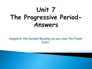Unit 7 The Progressive Period- Answers