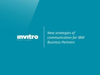 New strategies of communication for IBM Business Partners