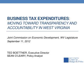 business Tax Expenditures :  Moving Toward Transparency and Accountability in West Virginia