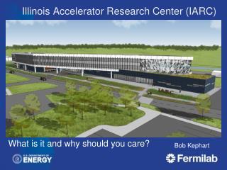 Illinois Accelerator Research Center (IARC)