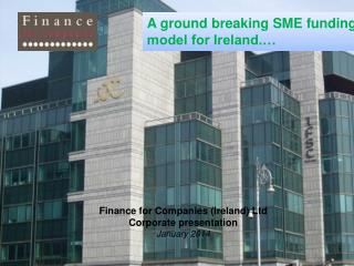 A ground breaking SME funding   model for Ireland.…
