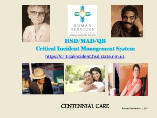 HSD/MAD/QB Critical Incident Management System https://criticalincident.hsd.state.nm.us .