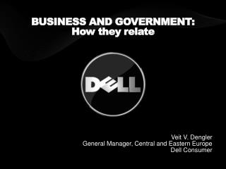 BUSINESS AND GOVERNMENT:  How they relate