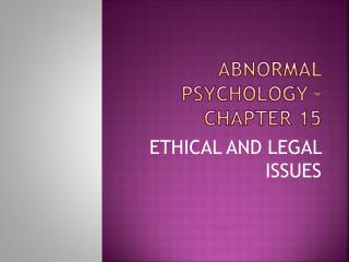 ABNORMAL PSYCHOLOGY – CHAPTER 15