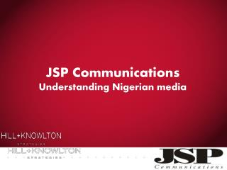 JSP Communications U nderstanding Nigerian media