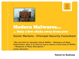 Modern Malwares… ... Only a few clicks away from you!