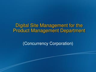 Digital Site Management for the Product Management Department