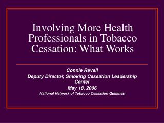 Involving More Health Professionals in Tobacco Cessation: What Works