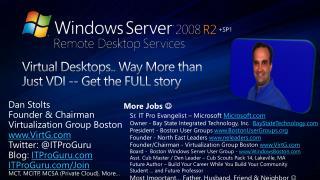 Virtual Desktops.. Way More than Just VDI -- Get the FULL story