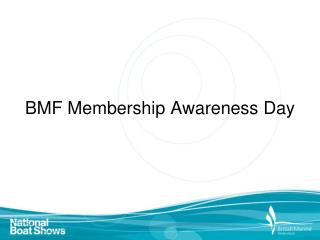 BMF Membership Awareness Day