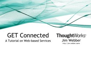 GET Connected A Tutorial on Web-based Services