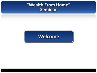 �Wealth From Home� Seminar