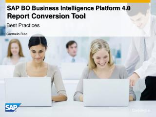 SAP BO Business Intelligence Platform 4.0  Report Conversion Tool