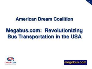 American Dream Coalition Megabus.com:  Revolutionizing Bus Transportation in the USA