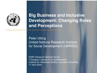 Big  Business and Inclusive  Development :  Changing Roles  and Perceptions Peter  Utting United Nations  Research  Ins