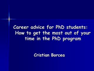 Career advice for PhD students: How to get the most out of your time in the PhD program