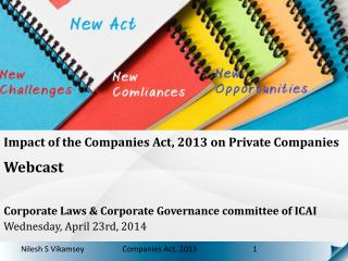 Impact of the Companies Act, 2013 on Private Companies  Webcast Corporate Laws & Corporate Governance committee of ICAI