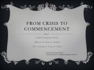 From Crisis to Commencement