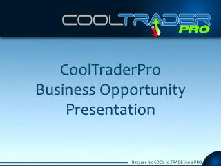 CoolTraderPro Business Opportunity  Presentation