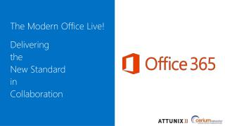 The Modern Office Live! Delivering  the  New Standard  in  Collaboration